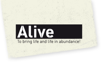 Alive Consultancy - To bring life and life in its abundance